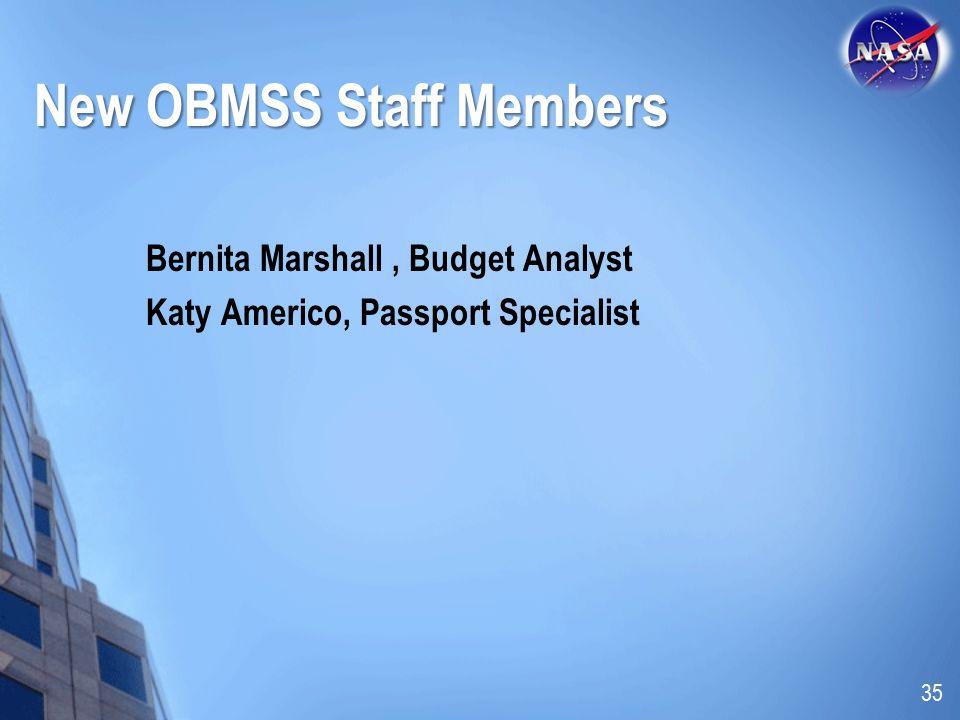 New OBMSS Staff Members Bernita Marshall, Budget Analyst Katy Americo, Passport Specialist 35
