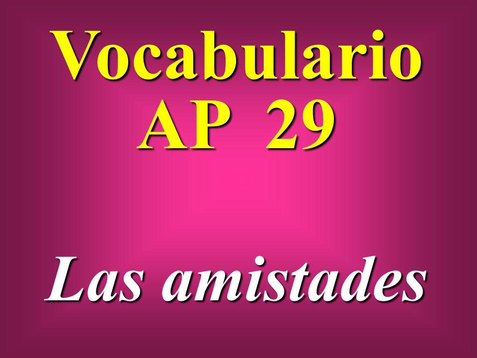 Vocabulario AP 29 Las amistades