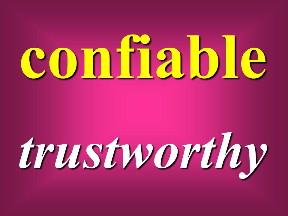 confiable trustworthy