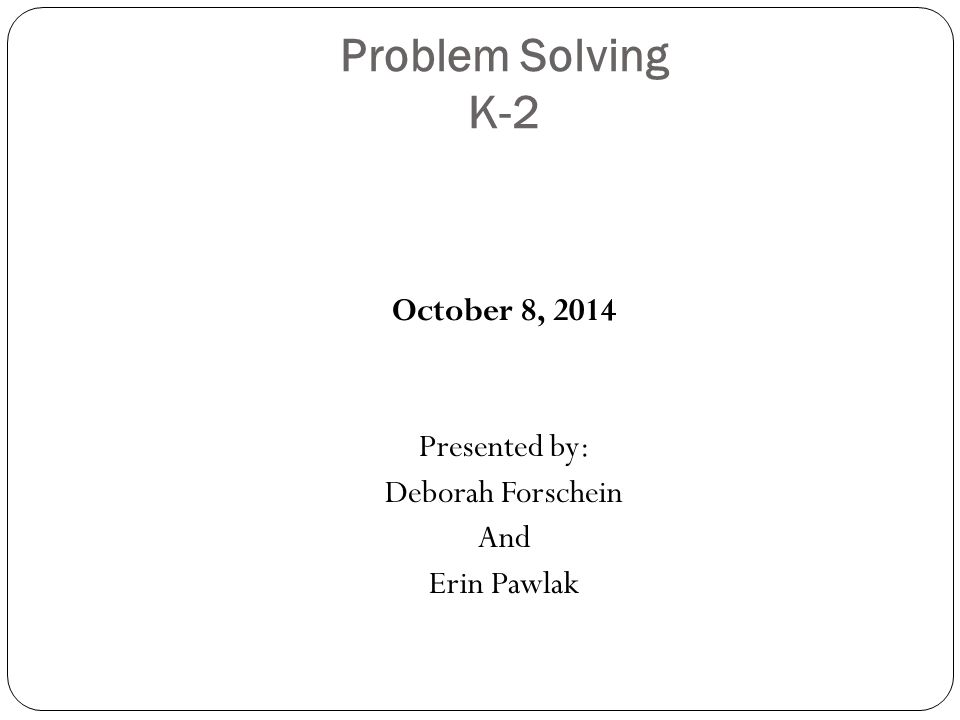 Problem Solving What is Mathematical Problem Solving.
