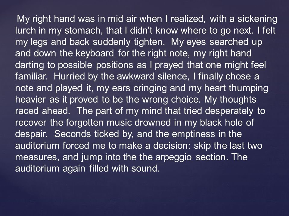My right hand was in mid air when I realized, with a sickening lurch in my stomach, that I didn t know where to go next.