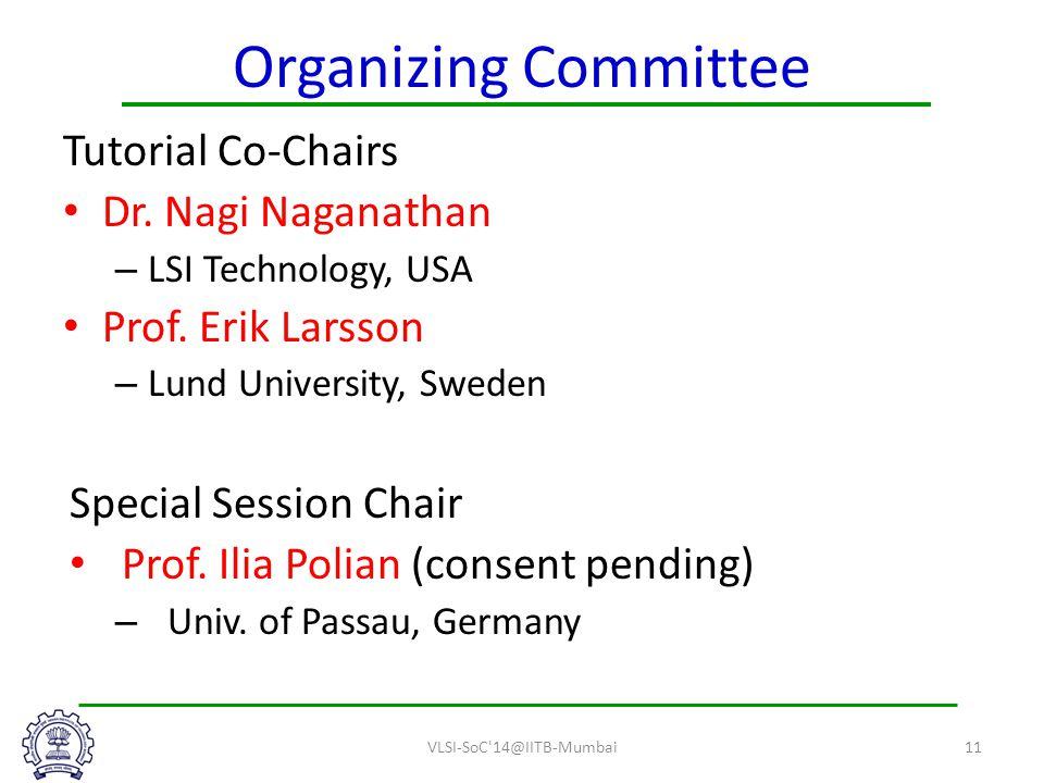Organizing Committee Tutorial Co-Chairs Dr. Nagi Naganathan – LSI Technology, USA Prof.