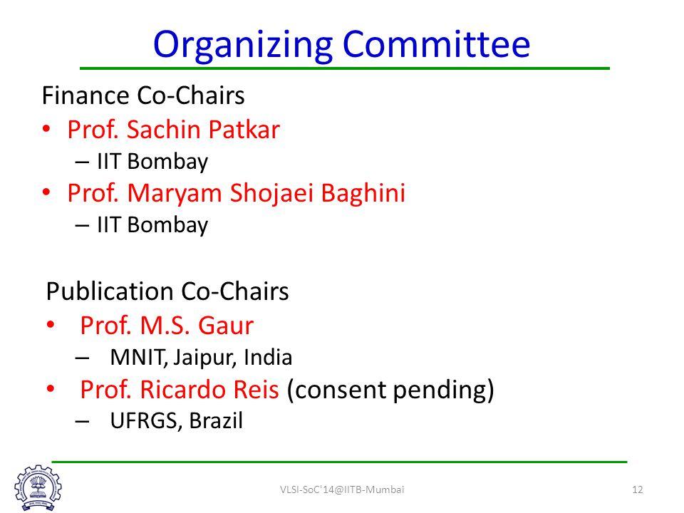 Organizing Committee Finance Co-Chairs Prof. Sachin Patkar – IIT Bombay Prof.