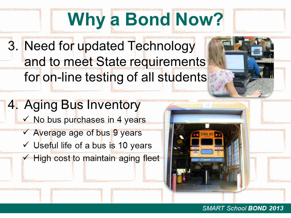 SMART School BOND 2013 Why a Bond Now.
