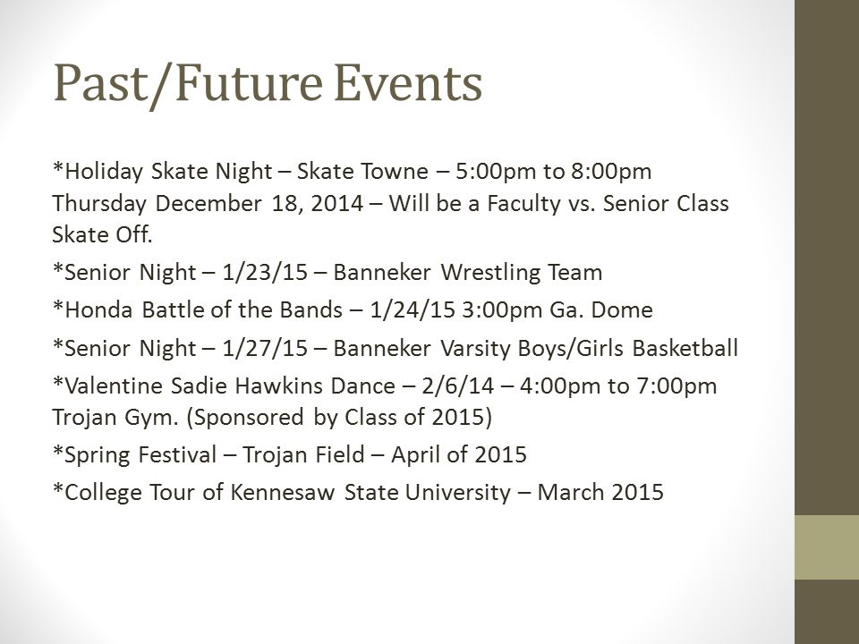 Past/Future Events *Holiday Skate Night – Skate Towne – 5:00pm to 8:00pm Thursday December 18, 2014 – Will be a Faculty vs. Senior Class Skate Off. *S