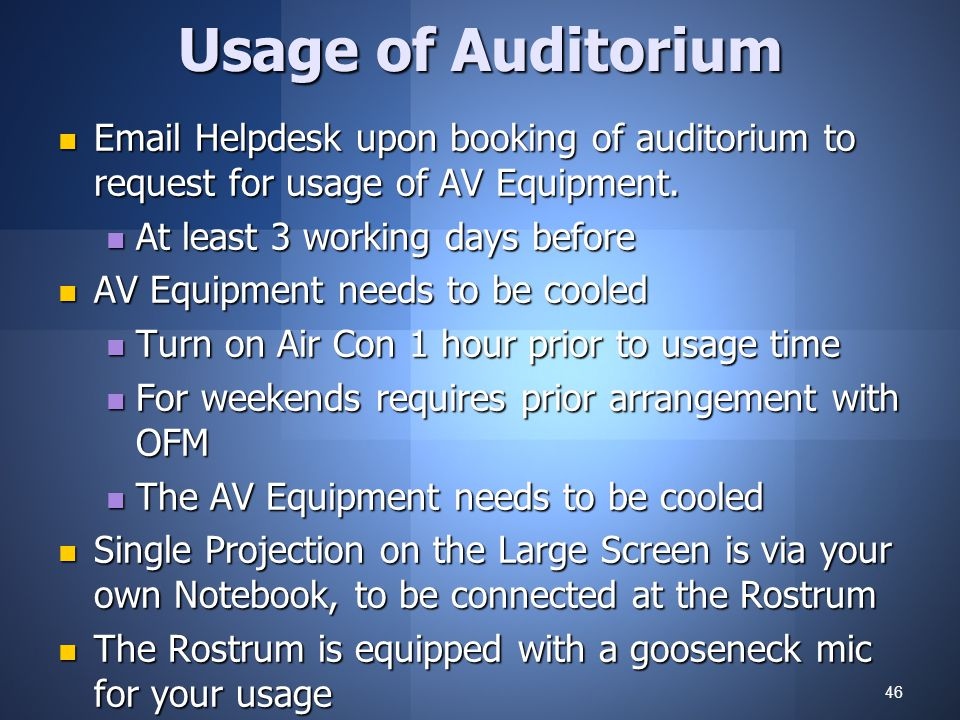 Usage of Auditorium Email Helpdesk upon booking of auditorium to request for usage of AV Equipment.