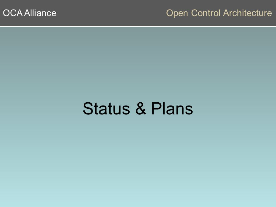 OCA AllianceOpen Control Architecture Status & Plans