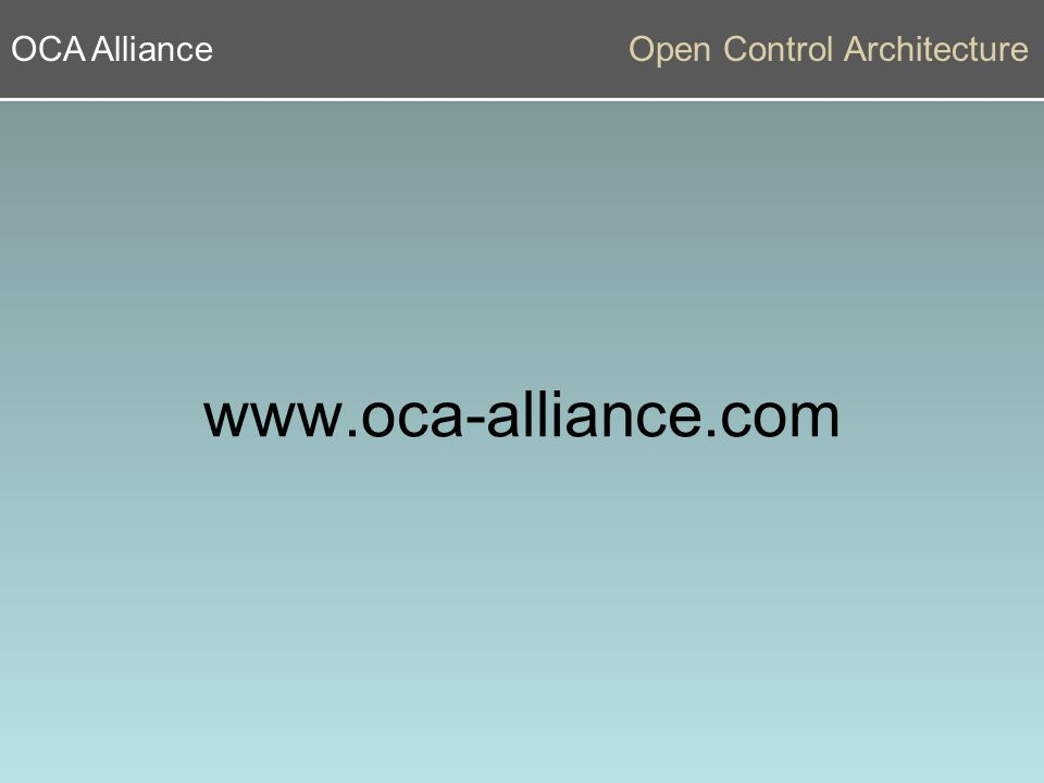 OCA AllianceOpen Control Architecture www.oca-alliance.com