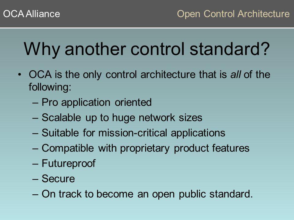 OCA AllianceOpen Control Architecture OCA Products OCA 1.2 Spec Alliance formed AES X210v2 Std AES X210v1 Std OCA 2.0 Spec