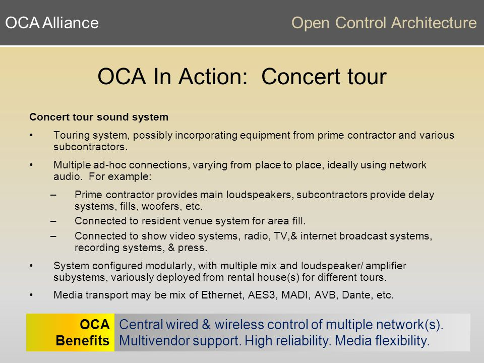 OCA AllianceOpen Control Architecture OCA In Action: Concert tour Concert tour sound system Touring system, possibly incorporating equipment from prime contractor and various subcontractors.