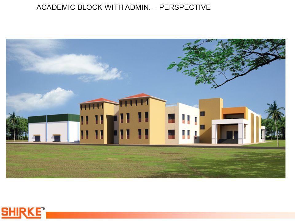TM ACADEMIC BLOCK WITH ADMIN. – PERSPECTIVE