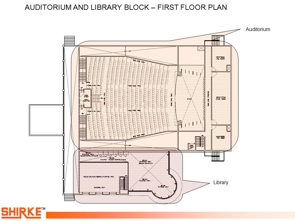 TM AUDITORIUM AND LIBRARY BLOCK – FIRST FLOOR PLAN Auditorium Library