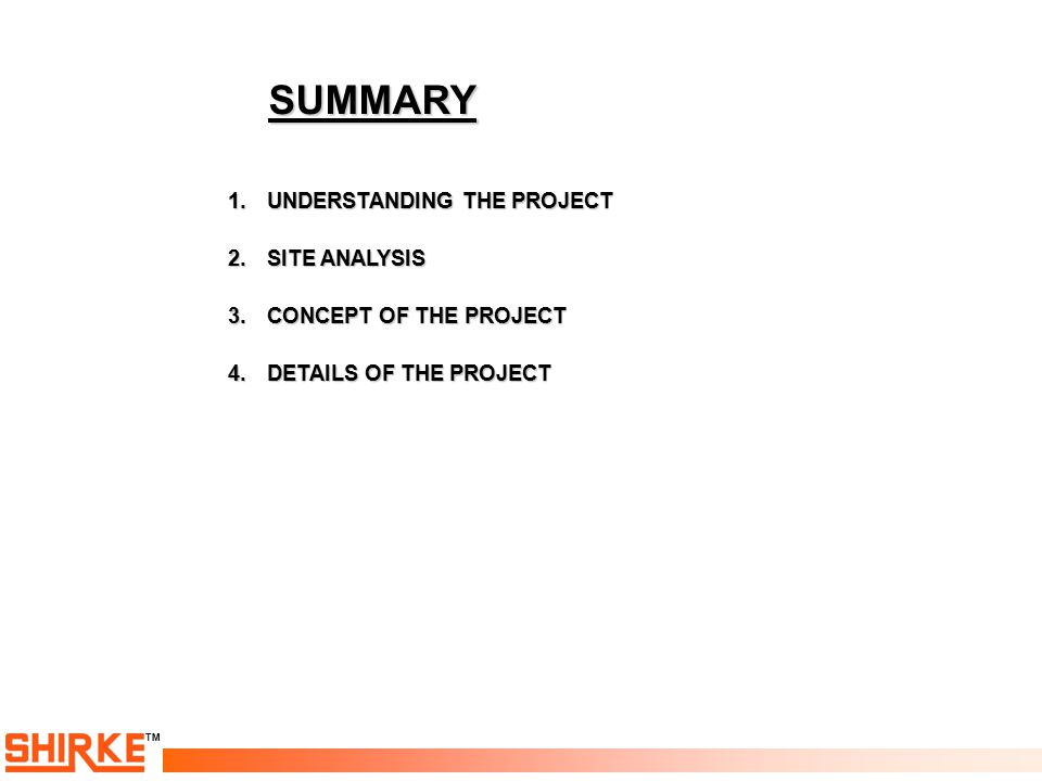 TMSUMMARY 1.UNDERSTANDING THE PROJECT 2.SITE ANALYSIS 3.CONCEPT OF THE PROJECT 4.DETAILS OF THE PROJECT
