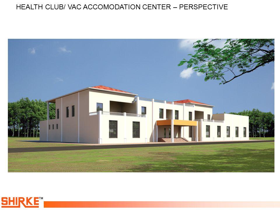 TM HEALTH CLUB/ VAC ACCOMODATION CENTER – PERSPECTIVE