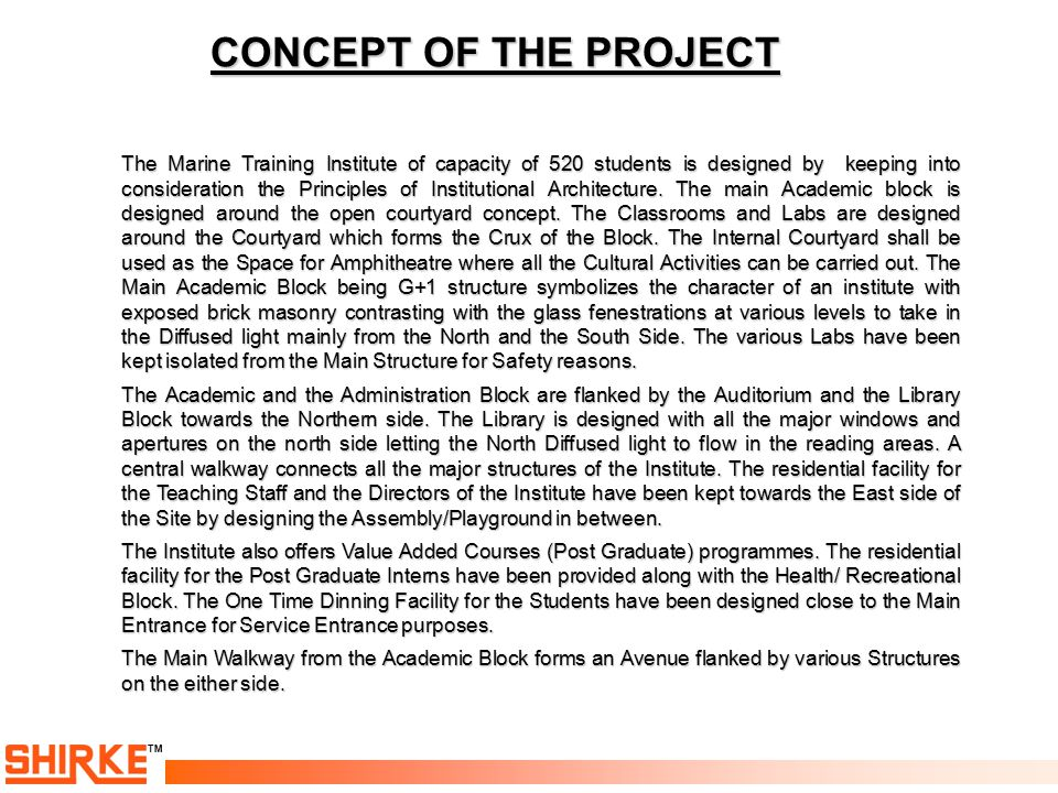 TM CONCEPT OF THE PROJECT The Marine Training Institute of capacity of 520 students is designed by keeping into consideration the Principles of Instit