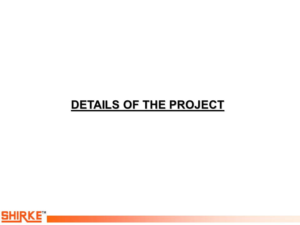 TM DETAILS OF THE PROJECT