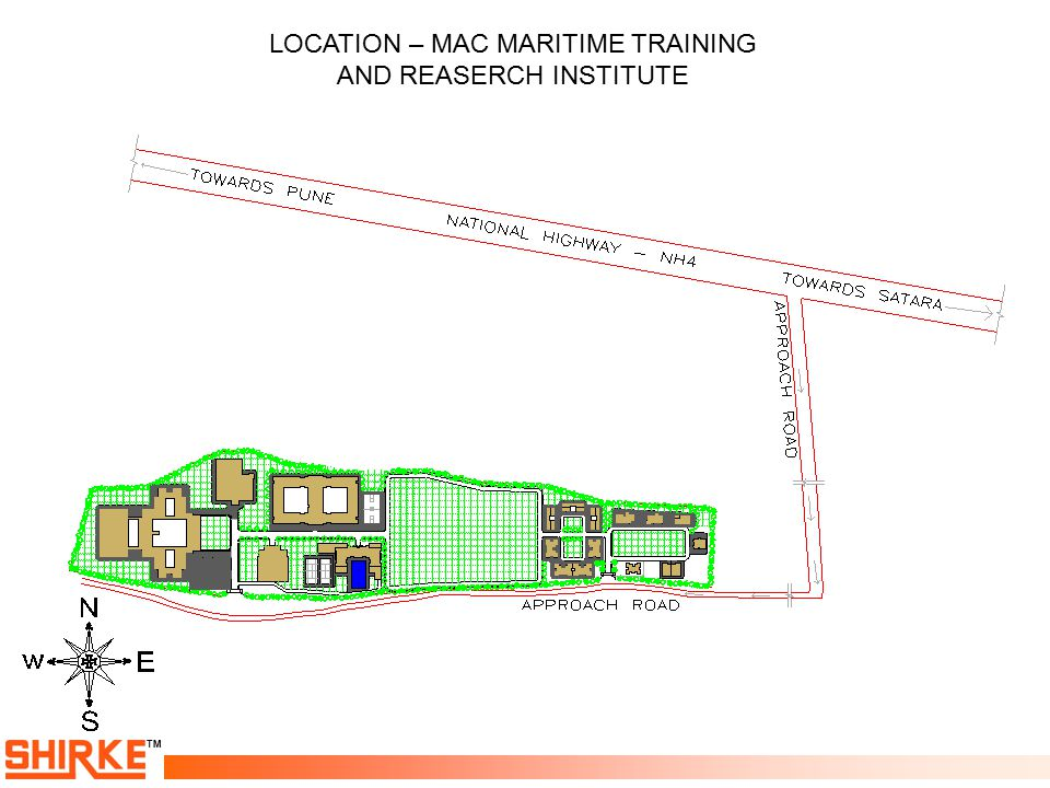TM SITE LAYOUT – MAC MARITIME TRAINING AND RESEARCH INSTITUTE Academic Block with Labs Auditorium & Library Students Dinning Facility Hostel Health Club/VAC Accommodation Assembly Ground/ Playground Sr.