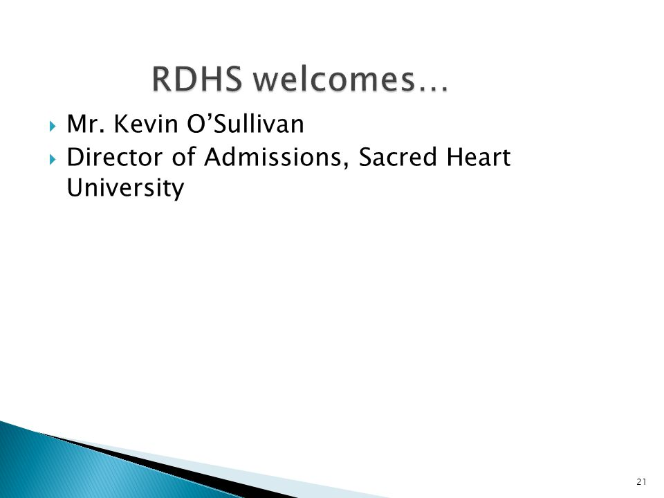  Mr. Kevin O'Sullivan  Director of Admissions, Sacred Heart University 21