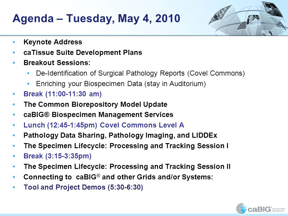 Agenda – Tuesday, May 4, 2010 Keynote Address caTissue Suite Development Plans Breakout Sessions: De-Identification of Surgical Pathology Reports (Cov