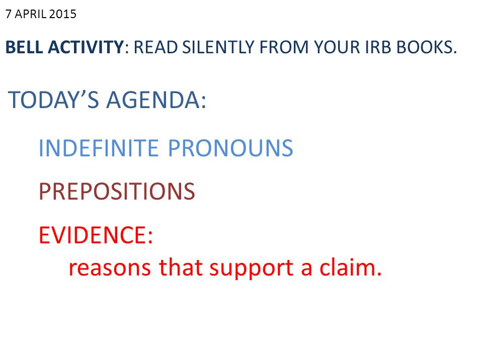 7 APRIL 2015 BELL ACTIVITY: READ SILENTLY FROM YOUR IRB BOOKS.