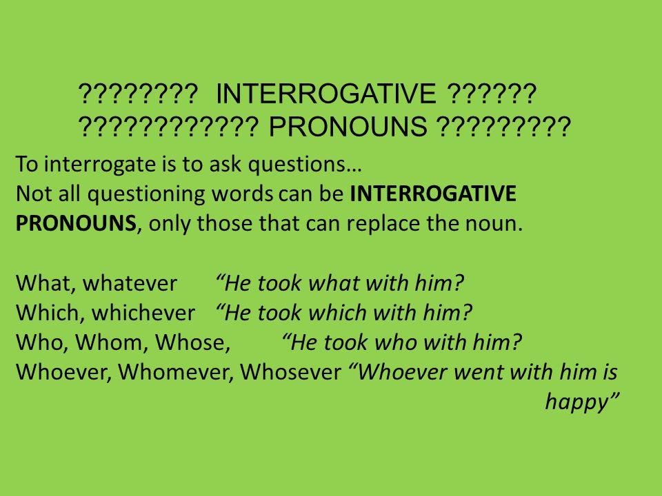 ???????. INTERROGATIVE ?????. ???????????. PRONOUNS ????????.
