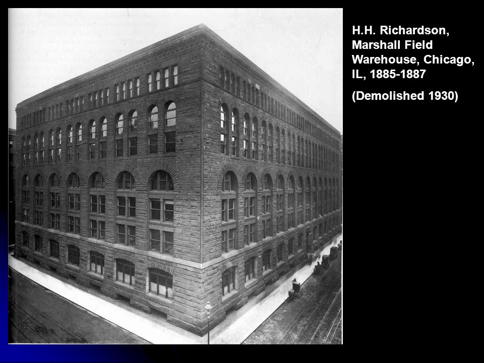 H.H. Richardson, Marshall Field Warehouse, Chicago, IL, 1885-1887 (Demolished 1930)