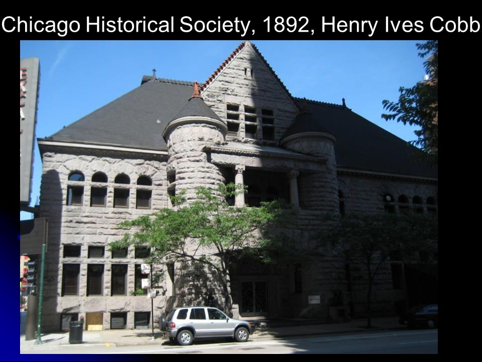 Chicago Historical Society, 1892, Henry Ives Cobb