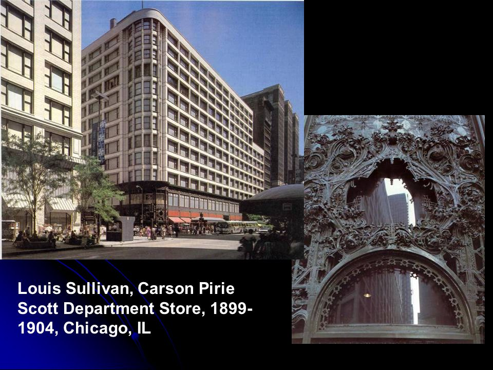 Louis Sullivan, Carson Pirie Scott Department Store, 1899- 1904, Chicago, IL