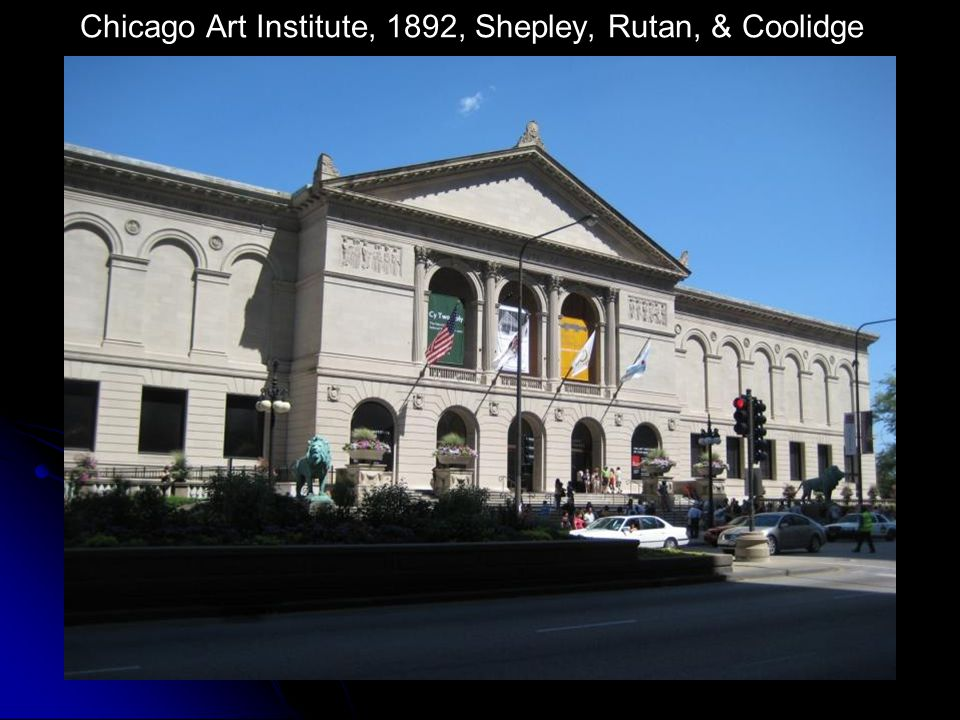 Chicago Art Institute, 1892, Shepley, Rutan, & Coolidge