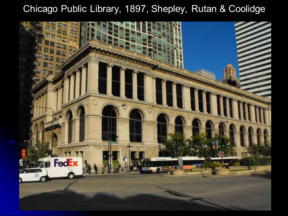 Chicago Public Library, 1897, Shepley, Rutan & Coolidge