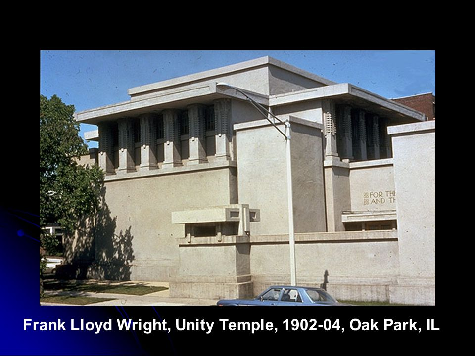 Frank Lloyd Wright, Unity Temple, 1902-04, Oak Park, IL