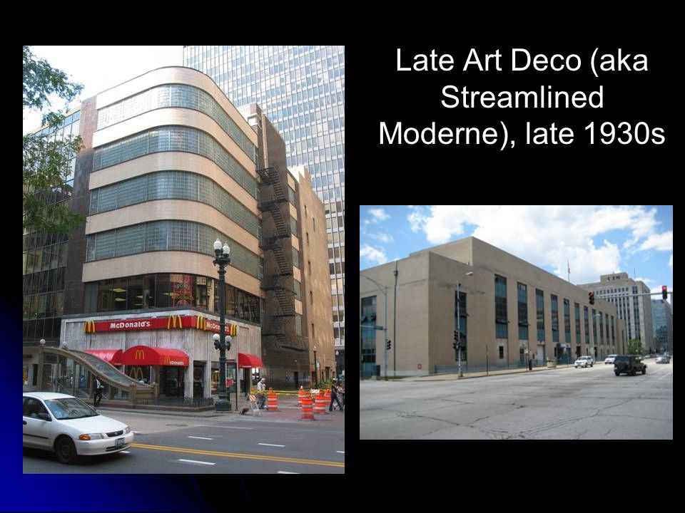 Late Art Deco (aka Streamlined Moderne), late 1930s