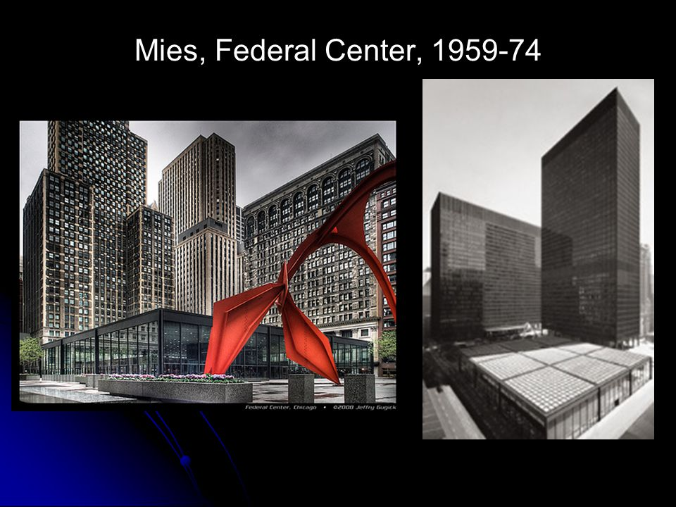Mies, Federal Center, 1959-74