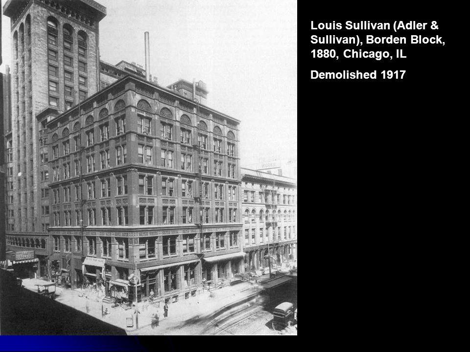 William LeBarron Jenney, Home Insurance Building, 1883, Chicago, IL First steel-framed skyskyskraper Demolished, 1932 Sears Building, 1890