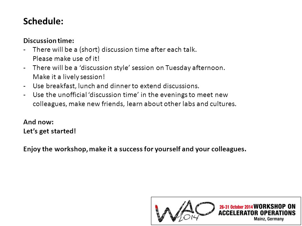 Schedule: Discussion time: -There will be a (short) discussion time after each talk.