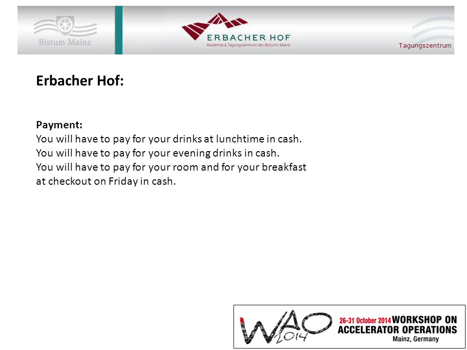Erbacher Hof: Payment: You will have to pay for your drinks at lunchtime in cash.