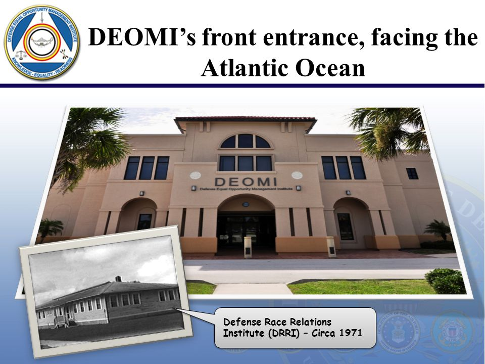 DEOMI's front entrance, facing the Atlantic Ocean Defense Race Relations Institute (DRRI) – Circa 1971