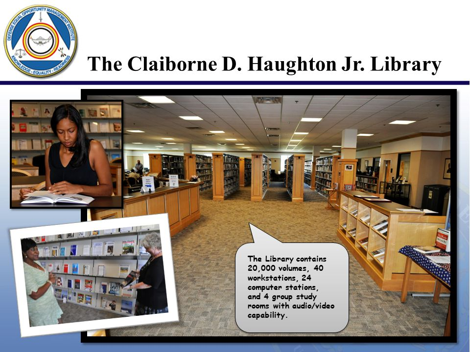The Claiborne D. Haughton Jr. Library The Library contains 20,000 volumes, 40 workstations, 24 computer stations, and 4 group study rooms with audio/v