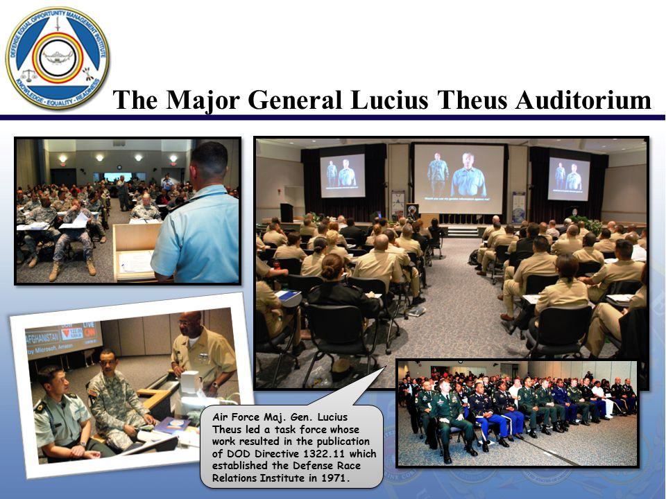 The Major General Lucius Theus Auditorium Air Force Maj. Gen. Lucius Theus led a task force whose work resulted in the publication of DOD Directive 13