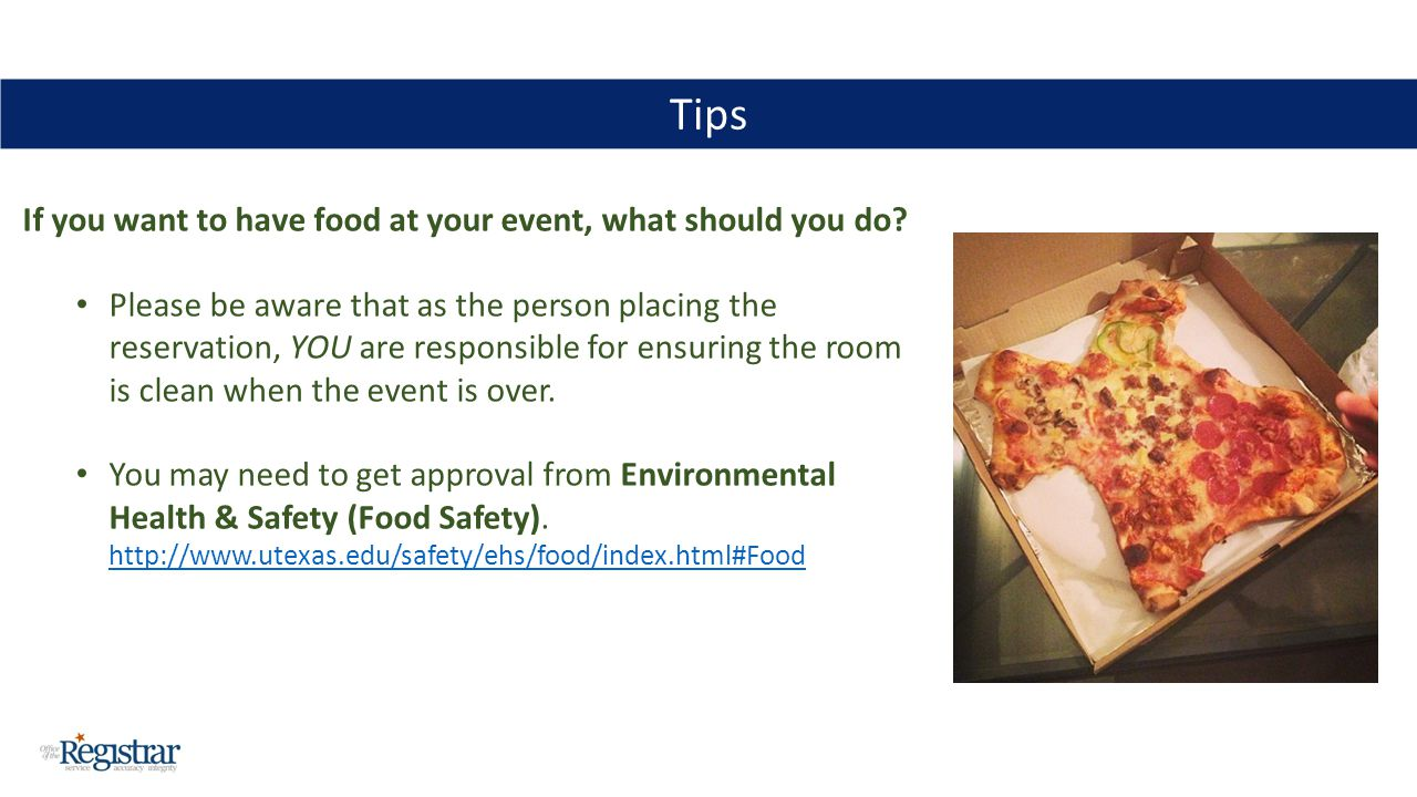 If you want to have food at your event, what should you do? Please be aware that as the person placing the reservation, YOU are responsible for ensuri