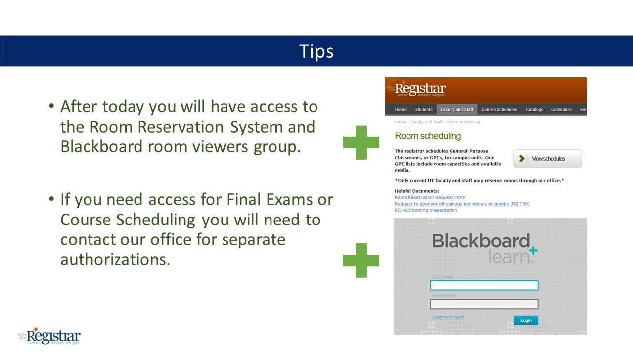 After today you will have access to the Room Reservation System and Blackboard room viewers group. If you need access for Final Exams or Course Schedu