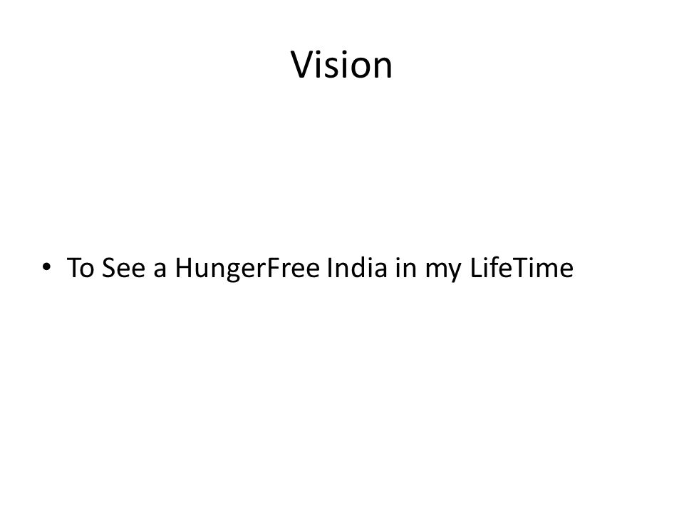 Vision To See a HungerFree India in my LifeTime