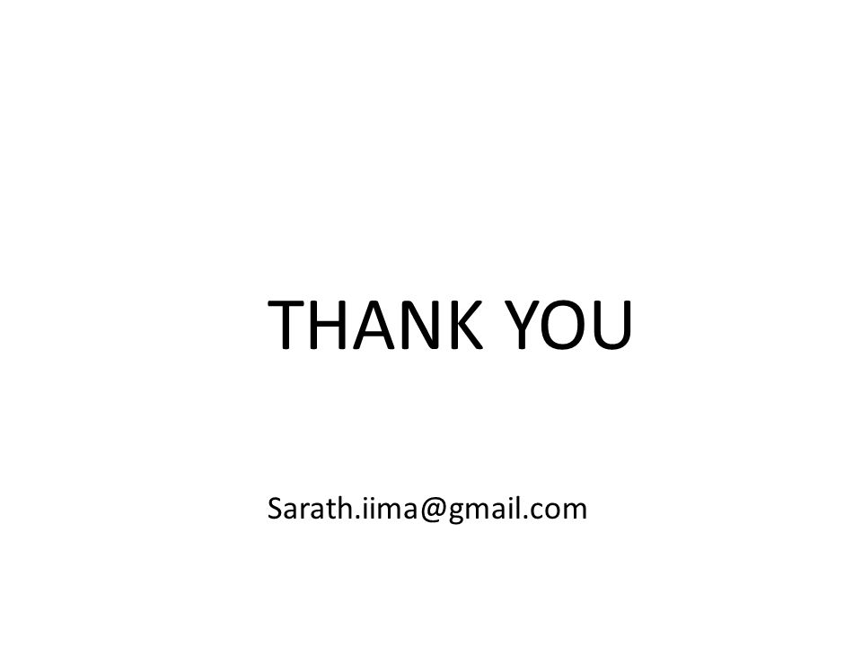 THANK YOU Sarath.iima@gmail.com