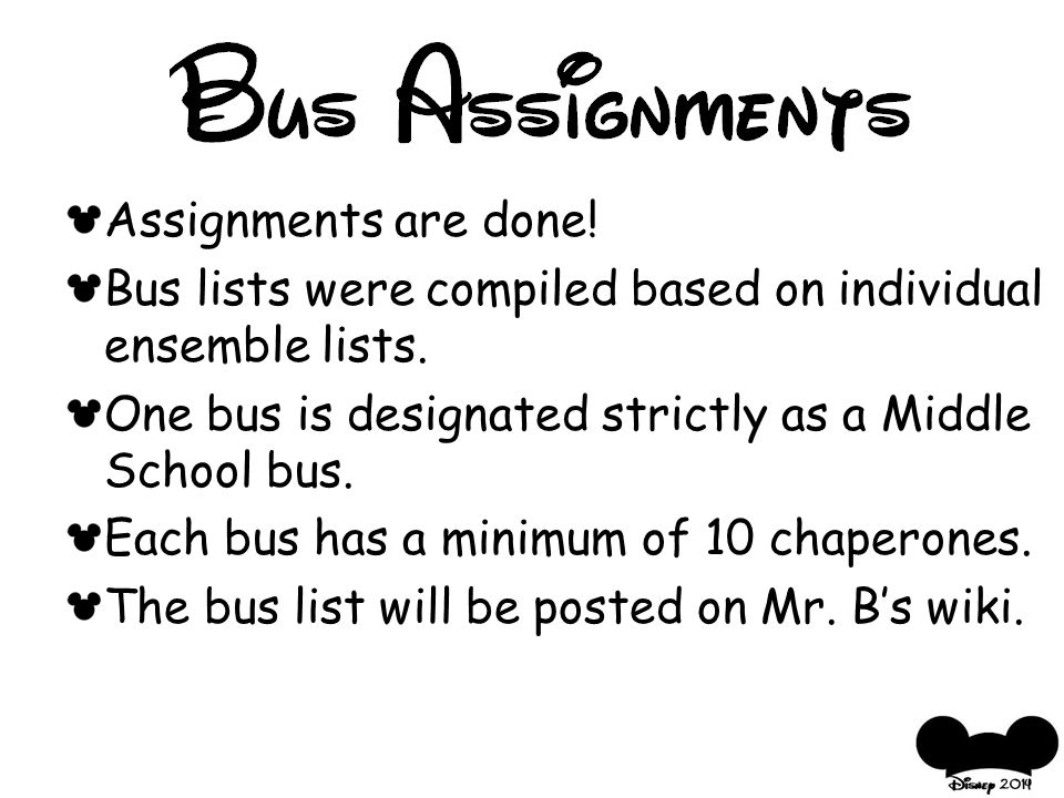 Assignments are done. Bus lists were compiled based on individual ensemble lists.