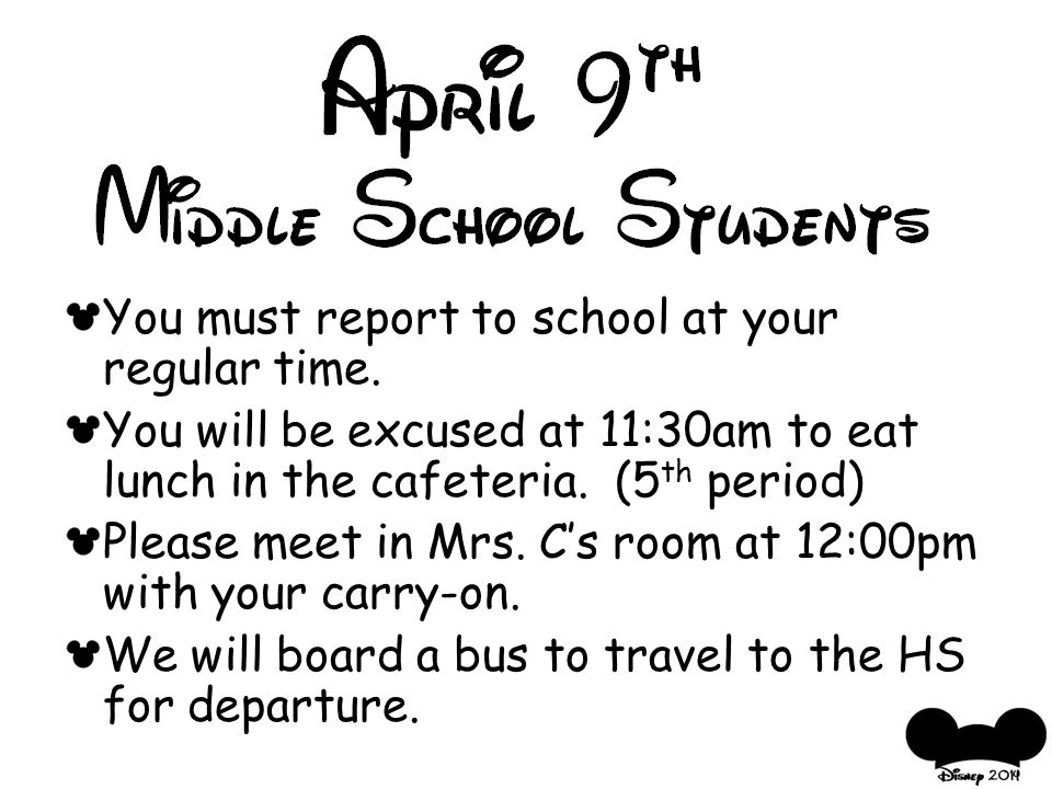 You must report to school at your regular time.