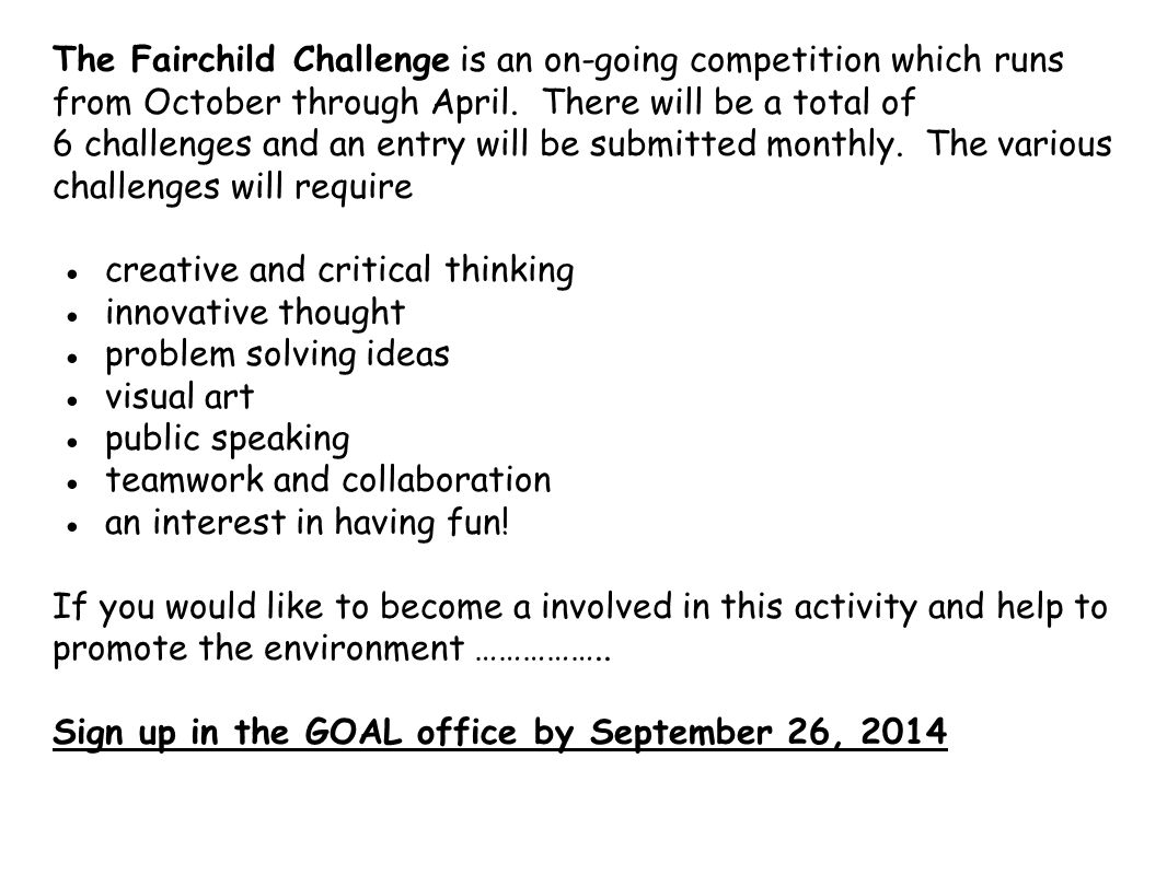 The Fairchild Challenge is an on-going competition which runs from October through April. There will be a total of 6 challenges and an entry will be s
