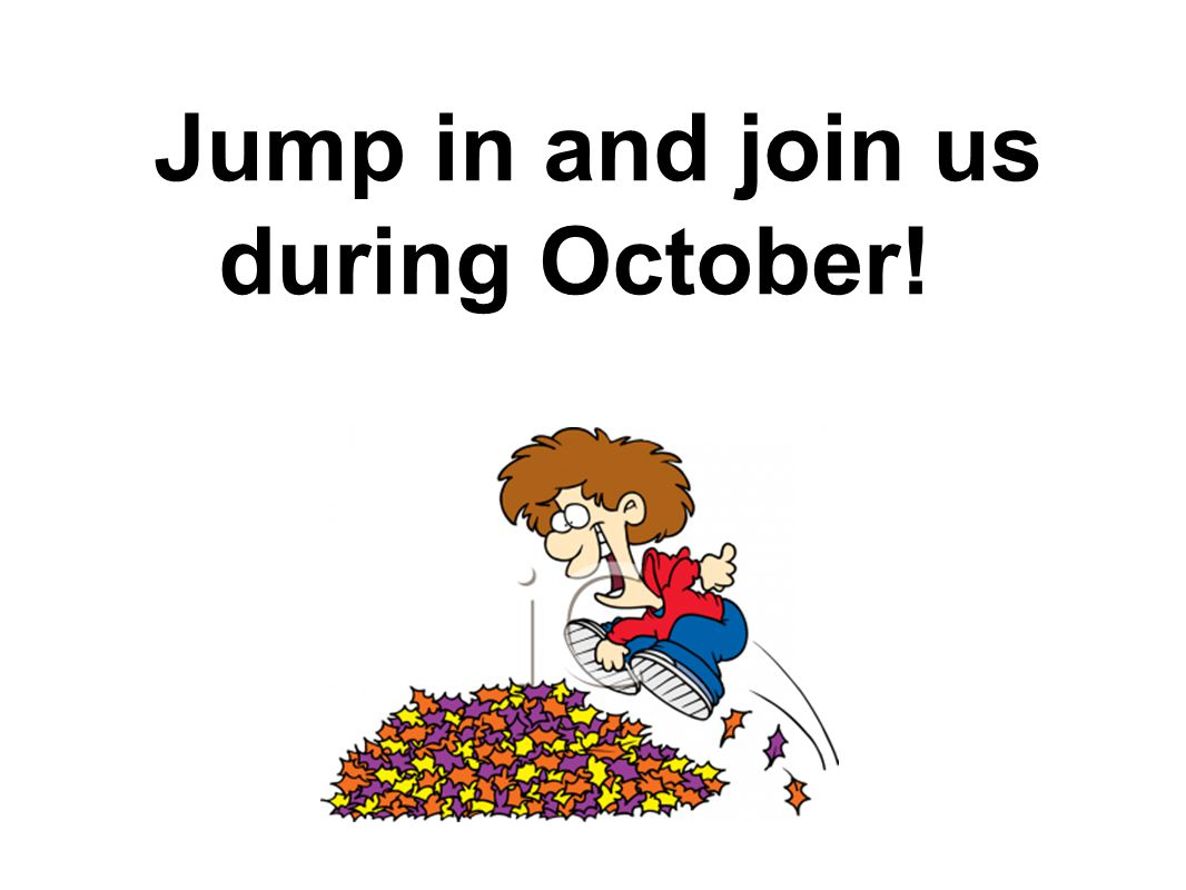 Jump in and join us during October!