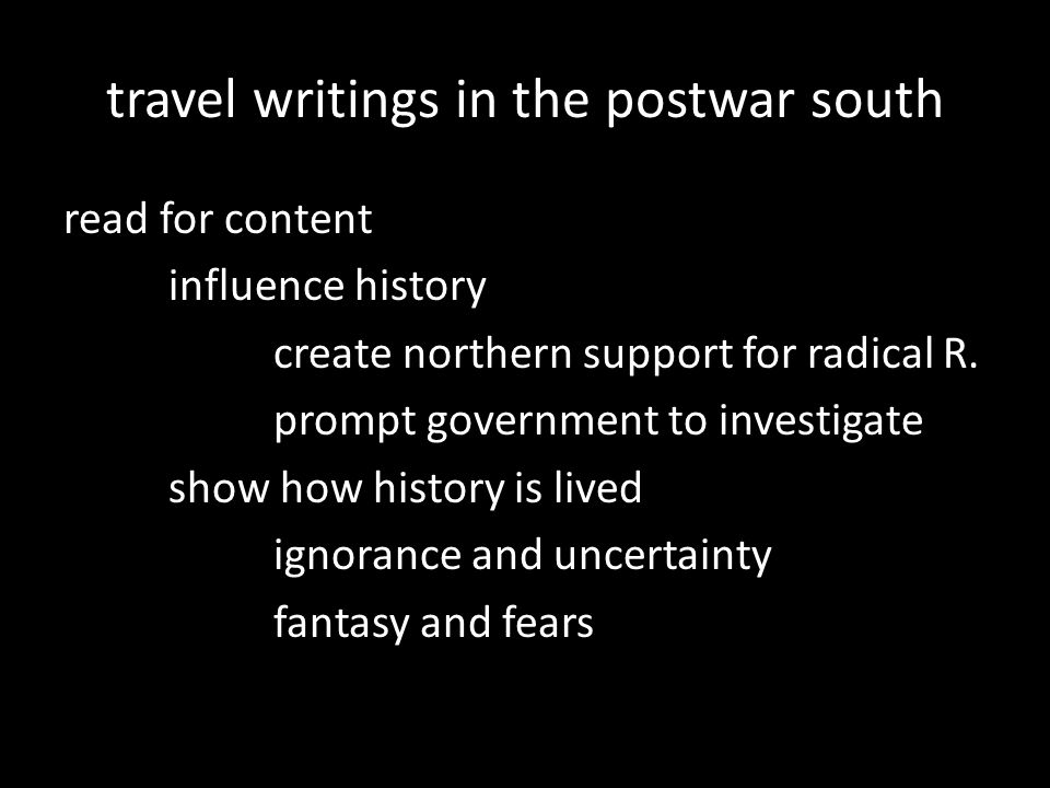travel writings in the postwar south read for content influence history create northern support for radical R.