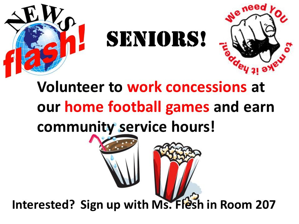 Volunteer to work concessions at our home football games and earn community service hours.