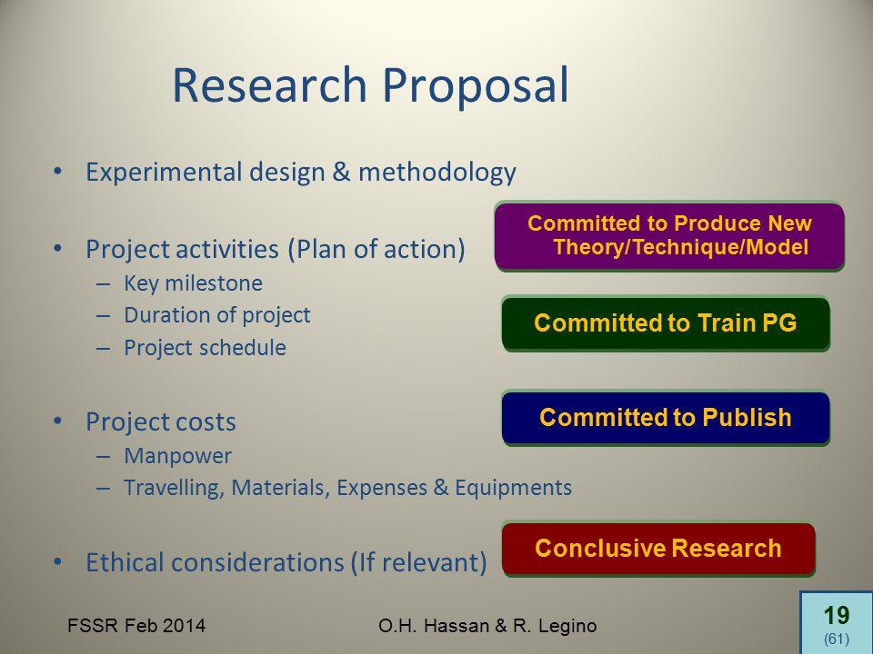 19 (61) FSSR Feb 2014O.H. Hassan & R. Legino Research Proposal Experimental design & methodology Project activities (Plan of action) – Key milestone –